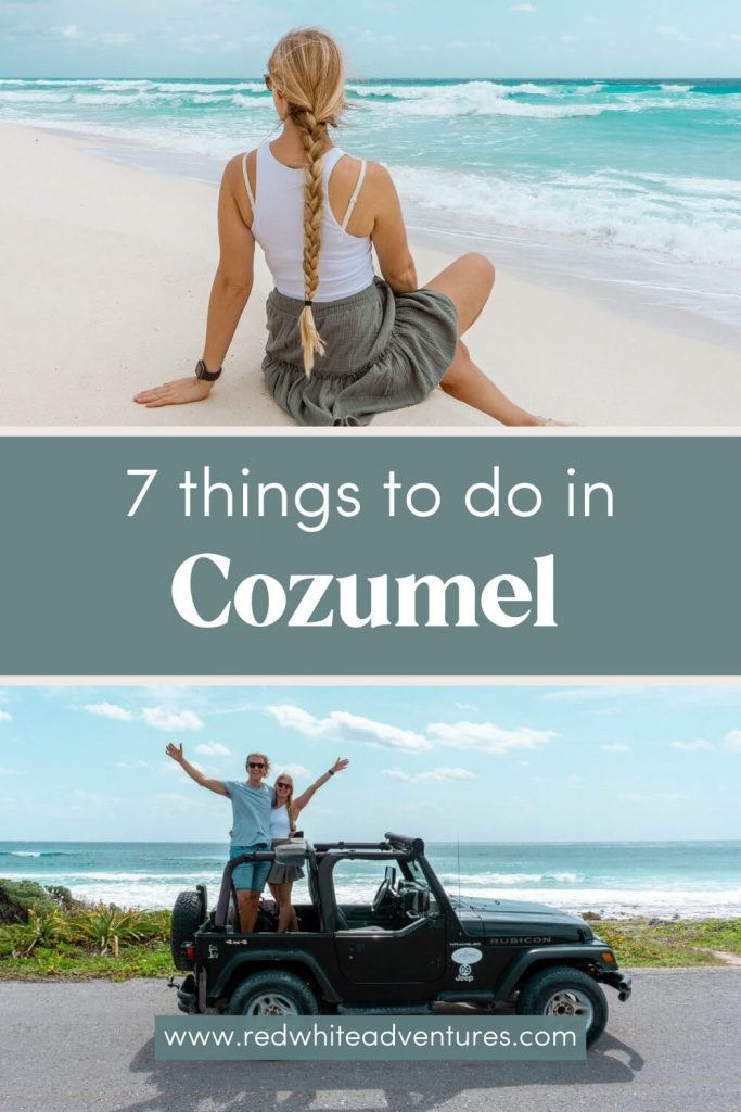 Pin for things to do in Cozumel. Two images displaying a girl on the beach in Cozumel and the other one of a couple driving in a jeep around the island